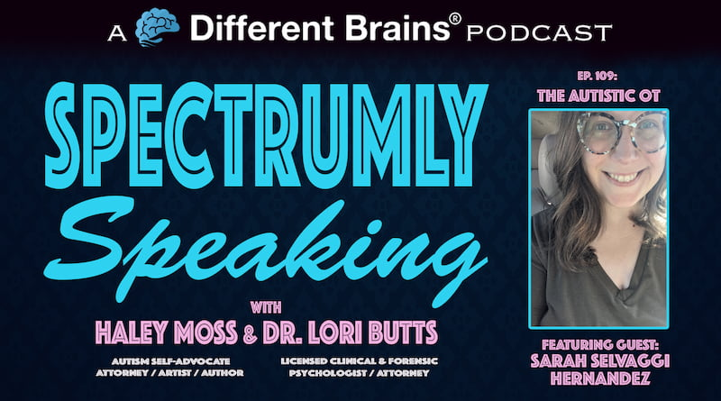 Cover Image - The Autistic OT, With Sarah Selvaggi Hernandez | Spectrumly Speaking Ep. 109