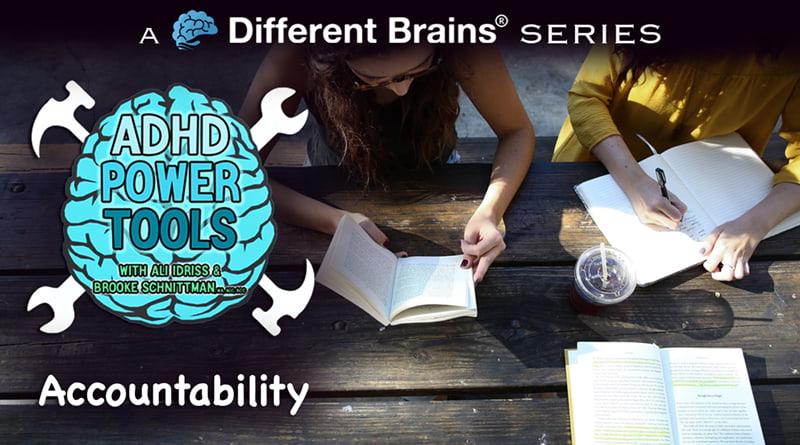 Accountability | ADHD Power Tools W/ Ali Idriss & Brooke Schnittman