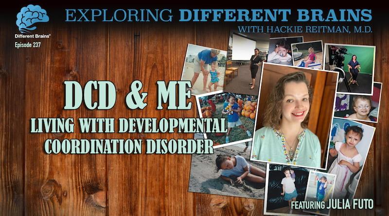 Cover Image - DC & Me: Living With Developmental Coordination Disorder, Featuring Julia Futo | EDB 237