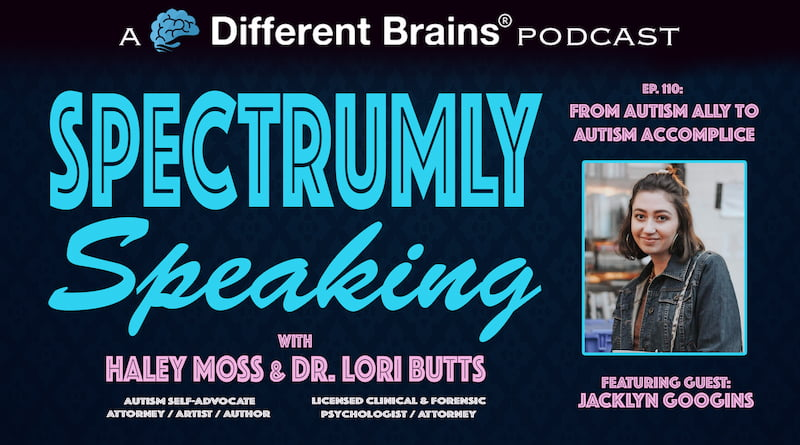Cover Image - From Autism Ally To Accomplice, With Jacklyn Googins | Spectrumly Speaking Ep. 110