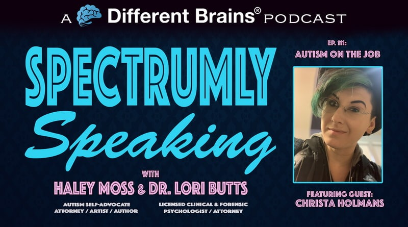 Cover Image - Autism On The Job, With Christa Holmans | Spectrumly Speaking Ep. 111