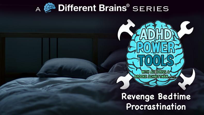 Revenge Bedtime Procrastination | ADHD Power Tools W/ Ali Idriss & Brooke Schnittman