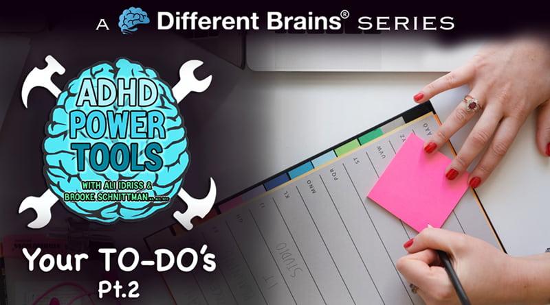 Your TO-DO's Pt.2 | ADHD Power Tools W/ Ali Idriss & Brooke Schnittman