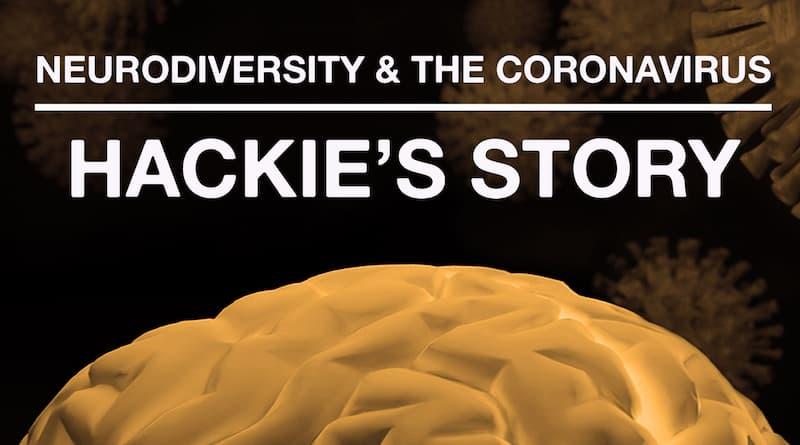 The Coronavirus Pandemic: Hackie's Journey With ADHD