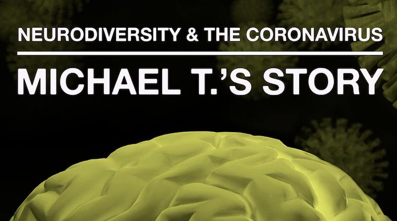 The Coronavirus Pandemic: Michael T's Journey With Misophonia