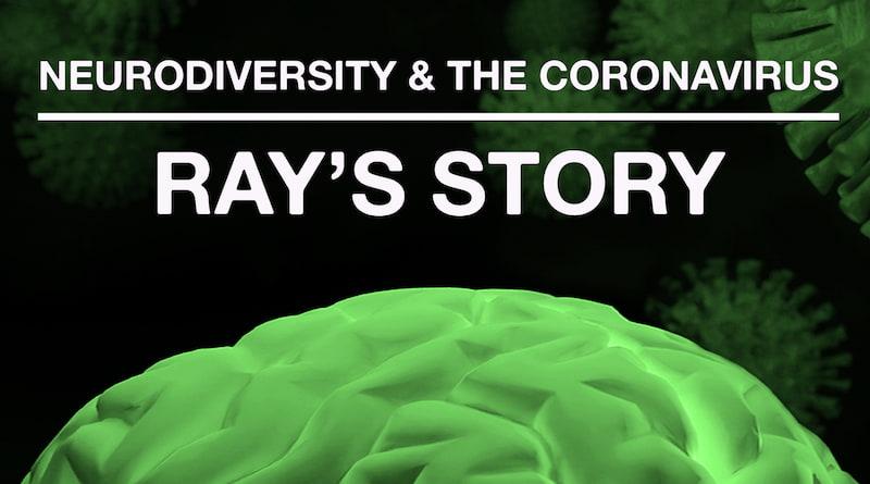 The Coronavirus Pandemic: Ray's Journey With Autism: