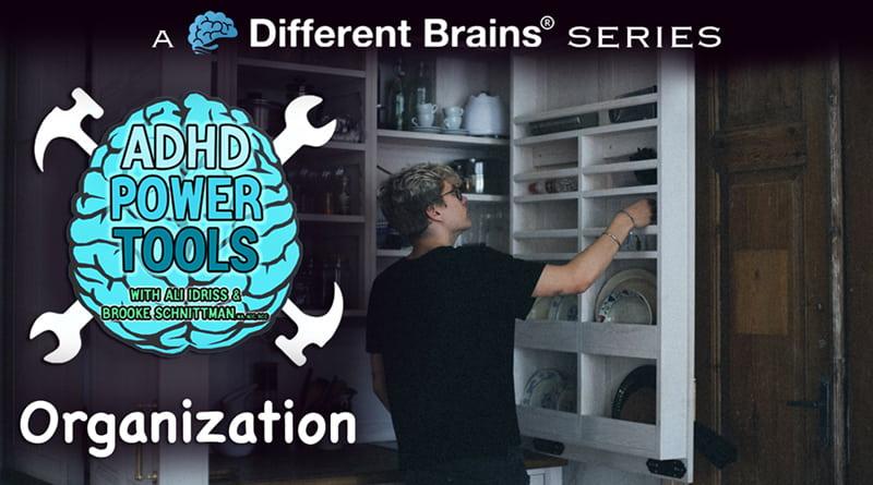 Organization | ADHD Power Tools W/ Ali Idriss & Brooke Schnittman