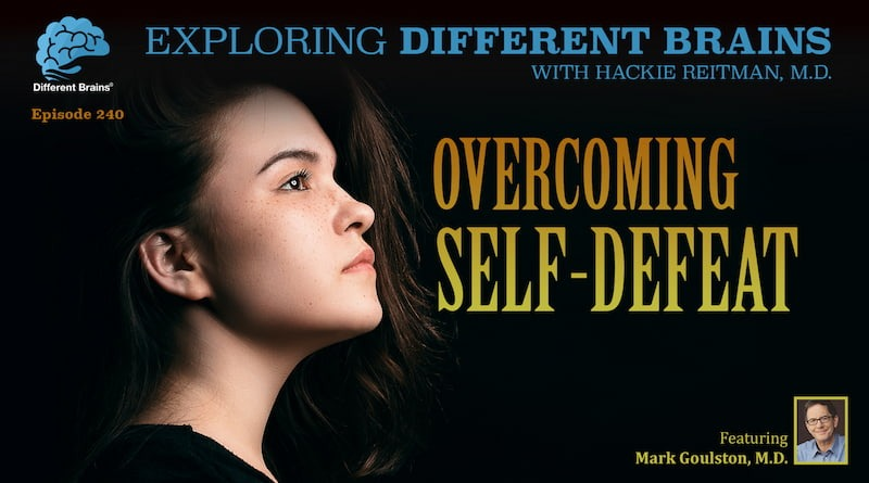 Cover Image - Overcoming Self-Defeat, With Dr. Mark Goulston | EDB 240
