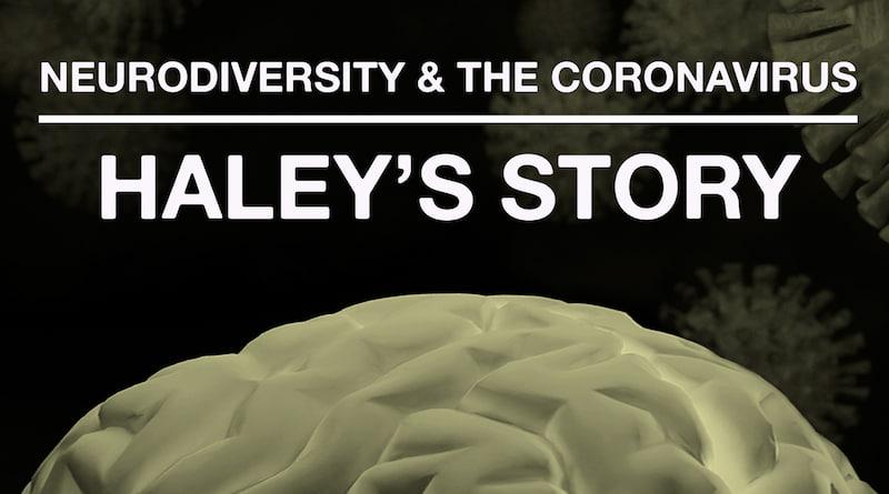 The Coronavirus Pandemic: Haley's Journey With Autism