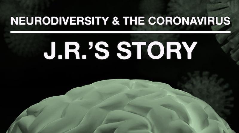 The Coronavirus Pandemic: JR's Journey With Autism: