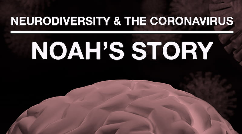 The Coronavirus Pandemic: Noah's Journey With Autism