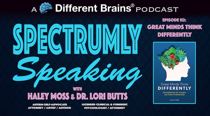 Cover Image - Great Minds Think Differently | Spectrumly Speaking Ep. 112