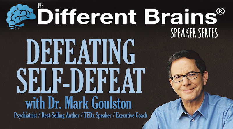 """""""Defeating Self-Defeat"""", With Dr. Mark Goulston 
