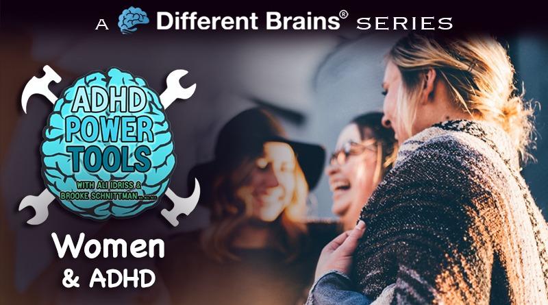 Women & ADHD | ADHD Power Tools W/ Ali Idriss & Brooke Schnittman