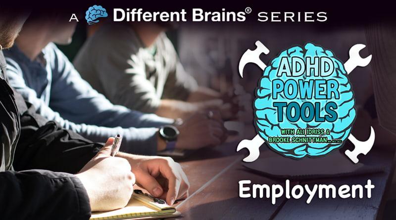 Employment | ADHD Power Tools W/ Ali Idriss & Brooke Schnittman