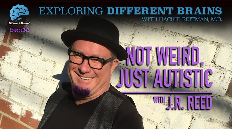 Not Weird, Just Autistic, With J.R. Reed | EDB 242