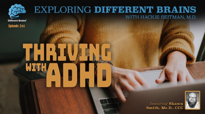 Thriving With ADHD, With Shawn Smith, Me.D., CCC | EDB 244