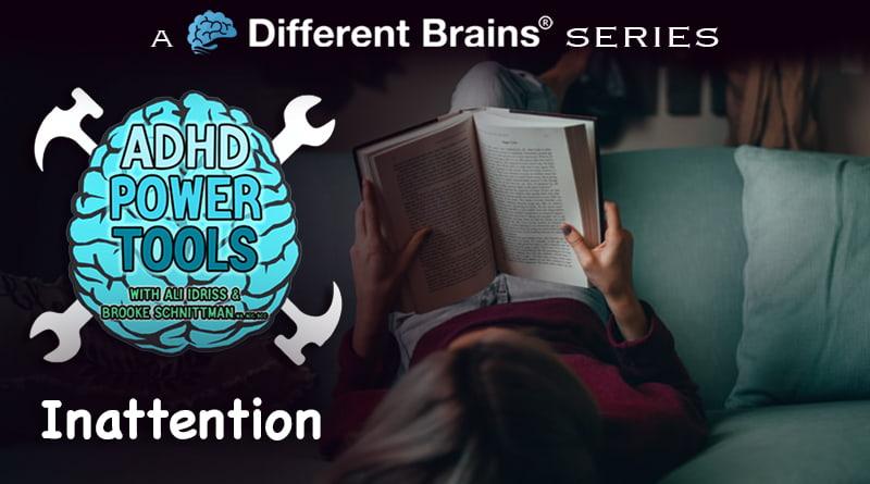 Inattention | ADHD Power Tools W/ Ali Idriss & Brooke Schnittman