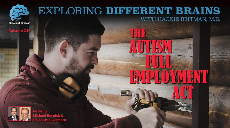 The Autism Full Employment Act, W/ Michael Bernick & Dr Louis Vismara | EDB 245