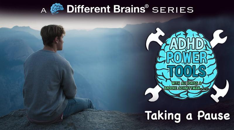 Taking A Pause | ADHD Power Tools W/ Ali Idriss & Brooke Schnittman