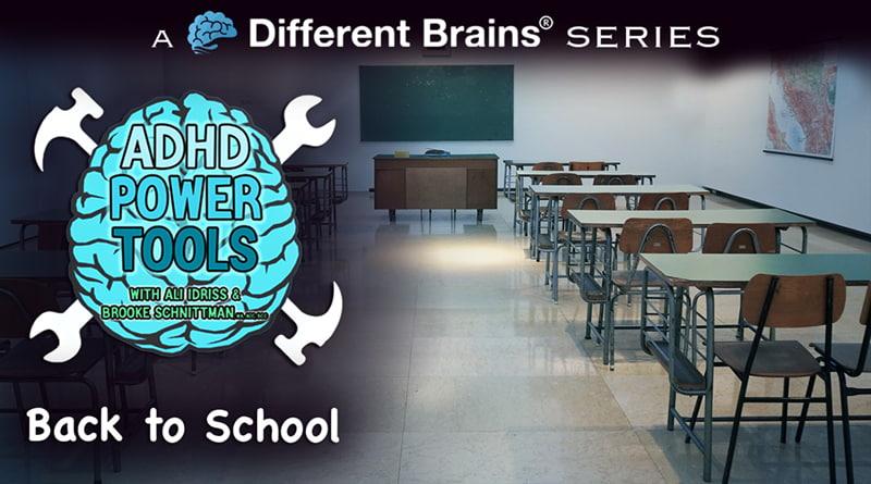 Back To School | ADHD Power Tools W/ Ali Idriss & Brooke Schnittman