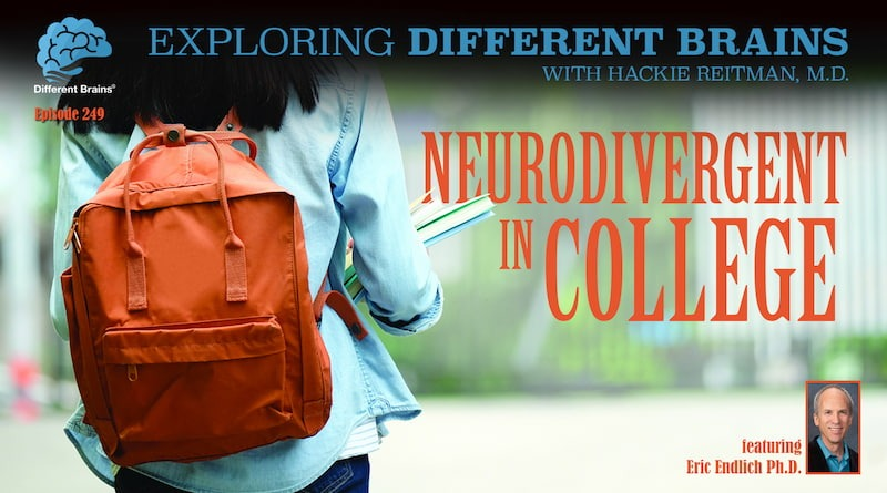 Neurodivergent In College, With Eric Endlich, Ph.D. | EDB 249