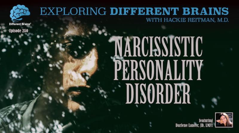 Narcissistic Personality Disorder, With Darlene Lancer, JD, LMFT | EDB 250