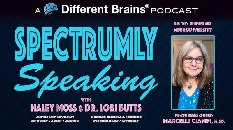 Defining Neurodiversity, With Marcelle Ciampi M.Ed. (Samantha Craft)  | Spectrumly Speaking Ep. 117