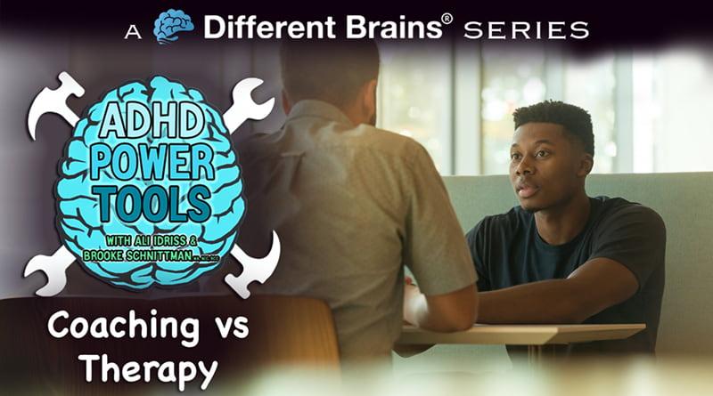 Coaching Vs Therapy | ADHD Power Tools W/ Ali Idriss & Brooke Schnittman