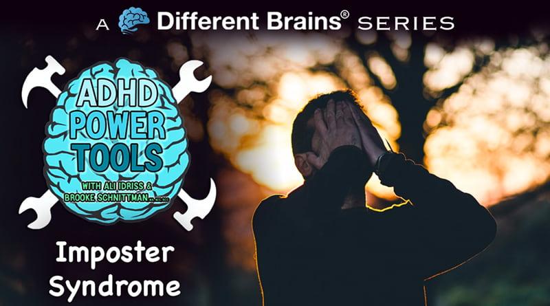 Imposter Syndrome | ADHD Power Tools W/ Ali Idriss & Brooke Schnittman