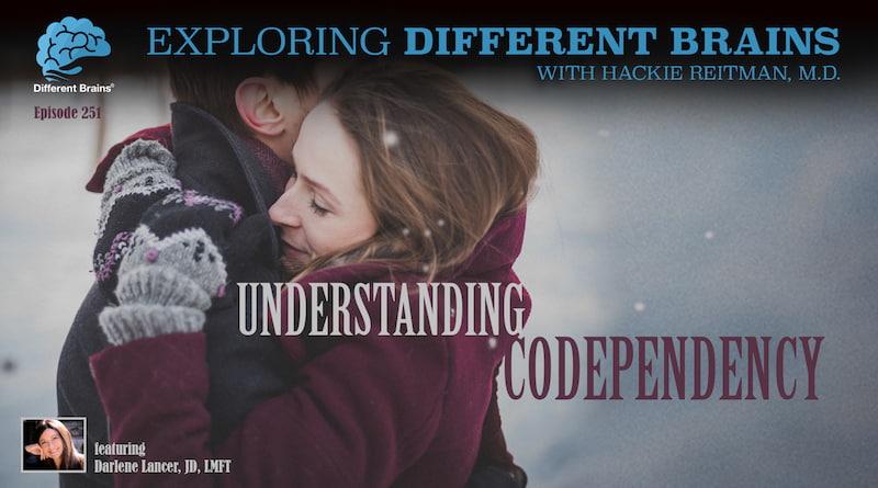Understanding Codependency, With Darlene Lancer, JD, LMFT | EDB 251